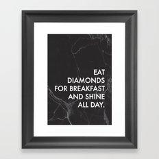 Eat Diamonds For Breakfast Framed Art Print