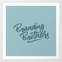 Branding Brothers turquoise Art Print