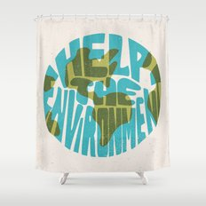 Help The Environment Shower Curtain