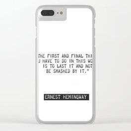 Ernest Hemingway quote two Clear iPhone Case