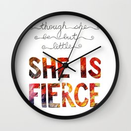 though she be but little she is fierce Wall Clock