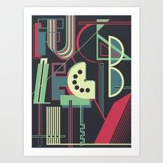 Fuck Legibility Art Print