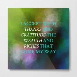 I Accept With Thanks And Gratitude Metal Print