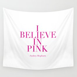 printable poster,audrey hepburn,i believe in pink,girly,fashion,girls room decor,quote prints Wall Tapestry