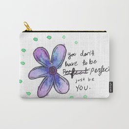 You don't have to be Perfect Carry-All Pouch