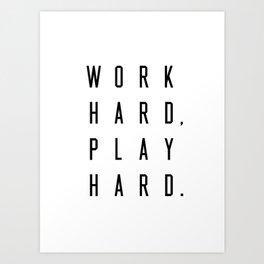 Work Hard Play Hard White Art Print