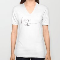 calligraphy V-neck T-shirts featuring Love Me calligraphy by Seven Roses