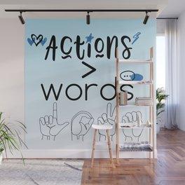 Actions Speak Louder Than Words Wall Mural
