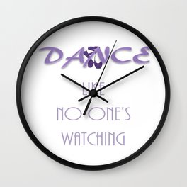 Dance like no one's watching Wall Clock