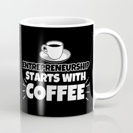 Entrepreneurship starts with coffee funny gift Coffee Mug