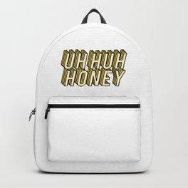 Uh Huh Honey Backpack