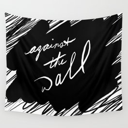 Against the Wall Wall Tapestry