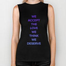 We Accept the Love We Think We Deserve Biker Tank