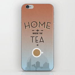 Home Is Where The Tea Is... iPhone Skin
