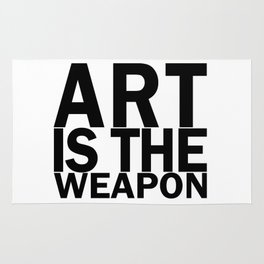 Art is the weapon. (in black) Rug