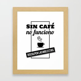 I Don't Work Without Coffee, Sorry For The Inconvenience (B/W) Framed Art Print