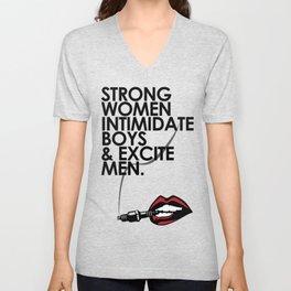 Strong Women Intimidate Boys & Excite Men Unisex V-Neck