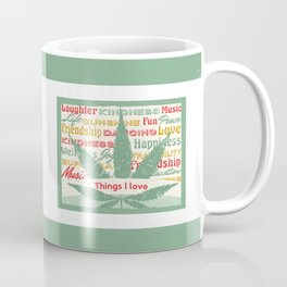 Things I Love Cannabis  Coffee Mug