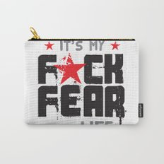 F★CK FEAR (it's YOUR life) Carry-All Pouch