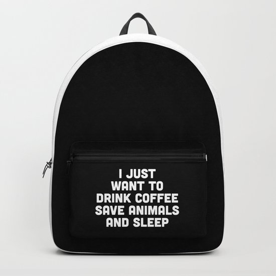 Drink Coffee Funny Quote Backpack
