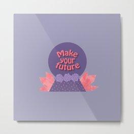 make your future Metal Print