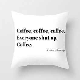 Coffee Haiku for Mornings black Typography Throw Pillow