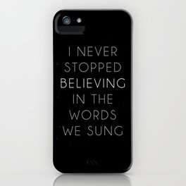 I never stopped believing iPhone Case