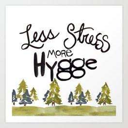 Less stress more Hygge Art Print