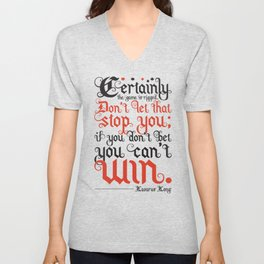 Certainly the game is rigged. Unisex V-Neck