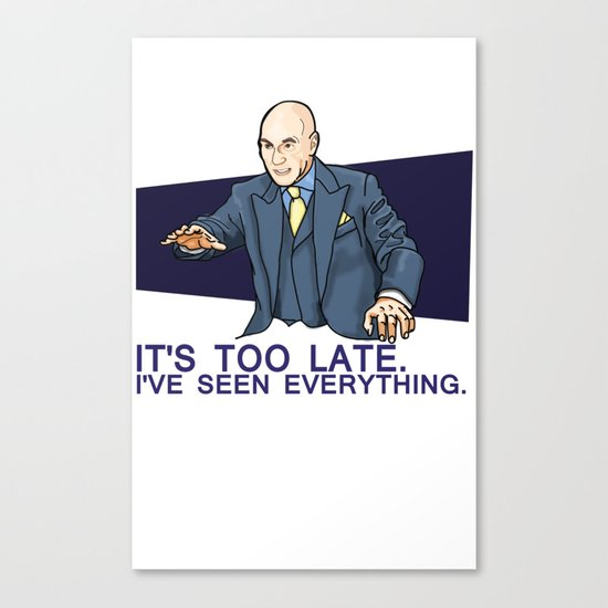 I've Seen Everything Canvas Print