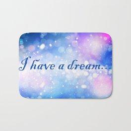 I Have a Dream... Bath Mat