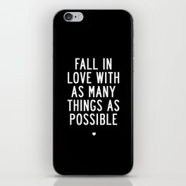 Fall in Love With As Many Things as Possible modern black and white minimalist home room wall decor iPhone Skin