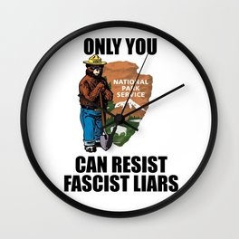 Only You Can Resist Fascist Liar Wall Clock