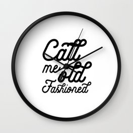 BAR WALL DECOR, Call Me Old Fashioned,Funny Bar Decor,Cute Bar Decor,Alcohol Quote,Drink Quote,Kitch Wall Clock