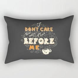 I Don't Care How Many You Had Before Me, Poster Design, Dark Rectangular Pillow