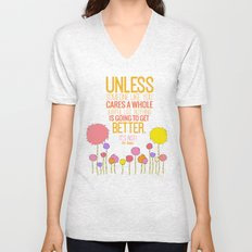 unless someone like you.. the lorax, dr seuss inspirational quote Unisex V-Neck