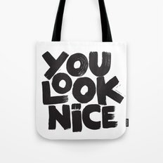YOU LOOK NICE Tote Bag
