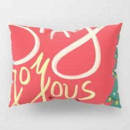 Stay Joyous Pillow Sham