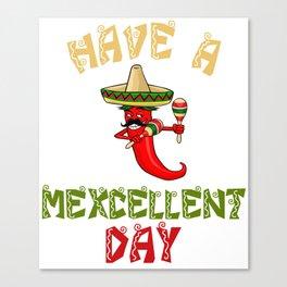 Mexcellent Day - Cinco De Mayo Chili Canvas Print
