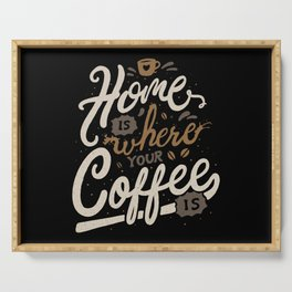 Home is where you coffee is Serving Tray
