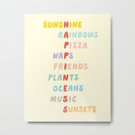 Favorite things (Sunshine and Rainbows) Metal Print