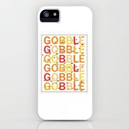 Gobble Gobble Turkey Pilgrim Funny Gift T-shirt iPhone Case