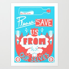 save us from ourselves. Art Print