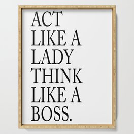 Act like a lady think like a boss – quote Serving Tray