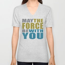 May the force be with you #on black Unisex V-Neck