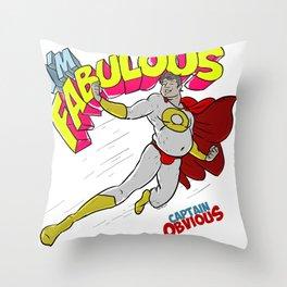 """""""I'm Fabulous"""" - Captain Obvious Throw Pillow"""