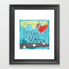 Think Happy, Be Happy  Framed Art Print