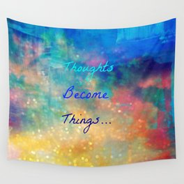 Thoughts become things Wall Tapestry