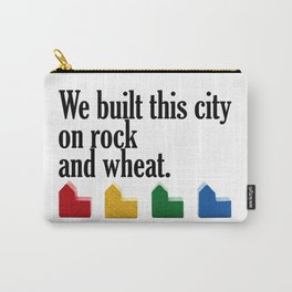We built this city on rock and wheat Carry-All Pouch