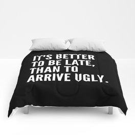 IT'S BETTER TO BE LATE THAN TO ARRIVE UGLY (Black & White) Comforters